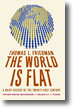 The World Is Flat: A Brief History of the Twenty-First Century by Thomas Friedman