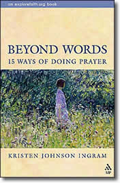 Beyond Words: 15 Ways of Doing Prayer by Kristen Johnson Ingram
