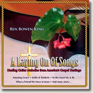 A Laying on Of Songs: Healing Guitar Melodies from Ben Bowen King