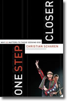 One Step Closer: Why U2 Matters to those Seeking God by Christian Scharen