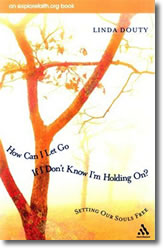 How Do I Let Go by Linda Douty